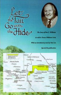 Let the Tail Go with the Hide: the Story of Ben F. Williams