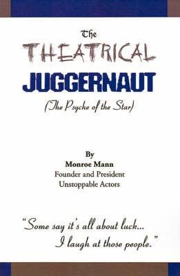 The Theatrical Juggernaut: the Psyche of the Star