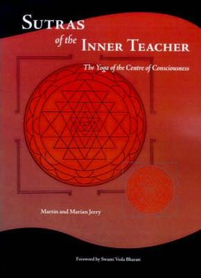 Sutras of the Inner Teacher: the Yoga of the Centre of the Consciousness