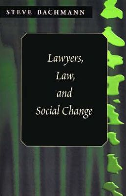 Lawyers, Law and Social Change