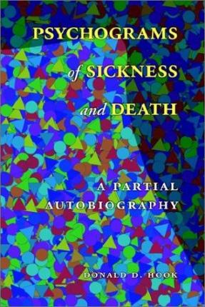 Psychograms of Sickness and Death: A Partial Autobiography