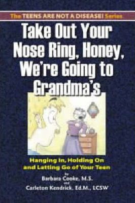 Take out Your Nose Ring, Honey, We'RE Going to Grandmas