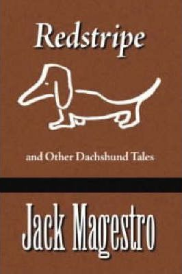 """""""Redstripe"""" and Other Dachshund Tales"""