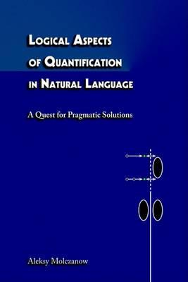 Logical Aspects of Quantification in Natural Language