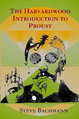 The Harvardwood Introduction to Proust
