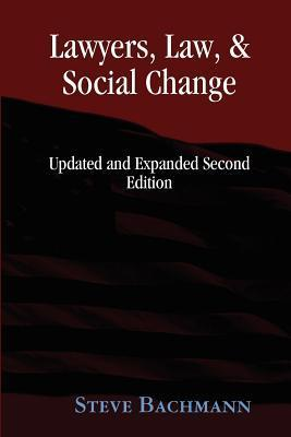 Lawyers, Law and Social Change (Updated and Expanded Second Edition)