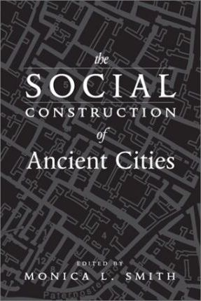 The Social Construction of Ancient Cities