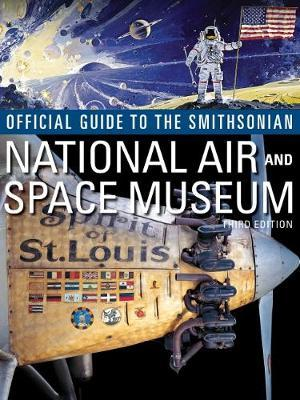 Official Guide to the Smithsonian National Air and Space Museum