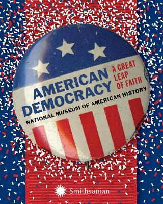 American Democracy : A Great Leap of Faith