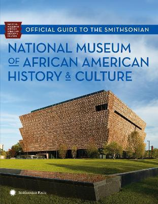Official Guide To The Smithsonian National Museum Of AfricanAmerican History And Culture