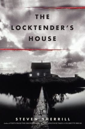 The Locktender's House the Locktender's House