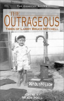 Outrageous Times of Larry Bruce Mitchell