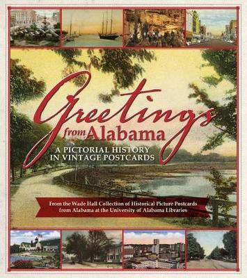 Greetings from Alabama: A Pictorial History in Vintage Postcards
