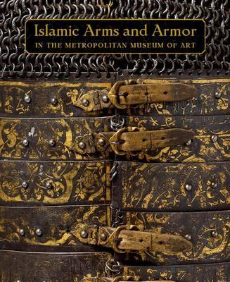 Islamic Arms and Armor - In The Metropolitan Museum of Art