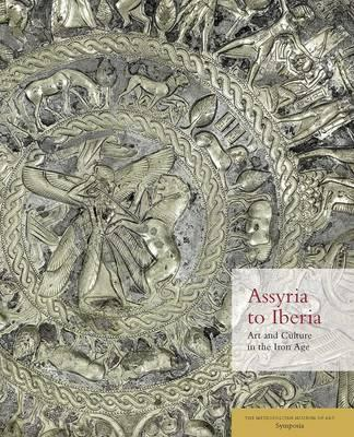 Assyria to Iberia - Art and Culture in the Iron Age: The Metropolitan Museum of Art Symposia