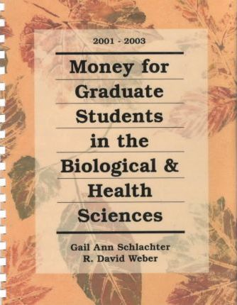 Money for Graduate Students in the Biological & Health Sciences