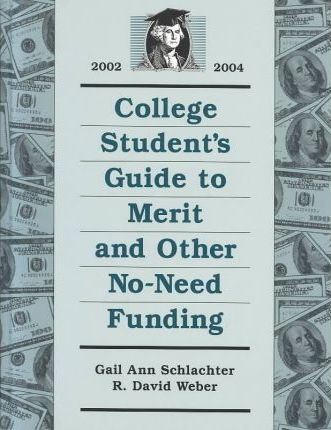 College Student's Guide to Merit and Other No-Need Funding