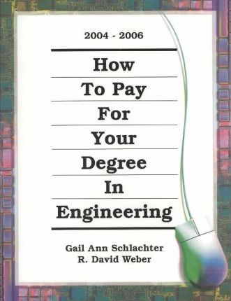 How to Pay for Your Degree in Engineering 2004-2006