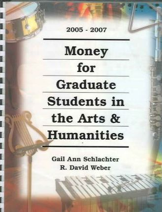 Money for Graduate Students in the Arts & Humanity 2005-2007