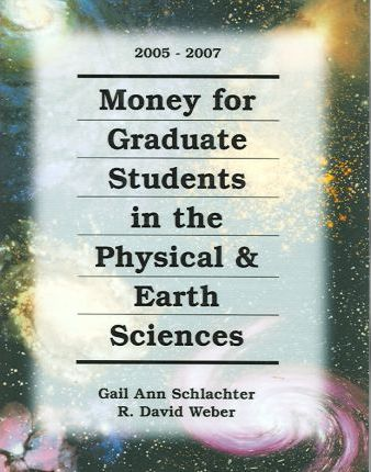 Money for Graduate Students in the Physical & Earth Sciences 2005-2007