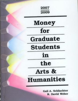 Money for Graduate Students in the Arts & Humanities 2007-2009