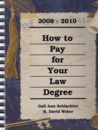 How to Pay for Your Law Degree, 2008-2010