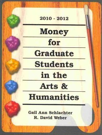 Money for Graduate Students  2010 - 2012