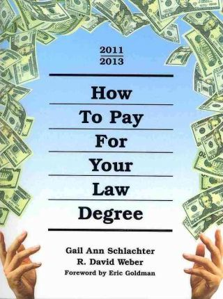 How to Pay for Your Law Degree, 2011-2013
