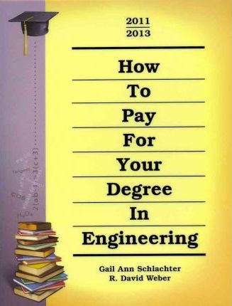 How to Pay for Your Degree in Engineering 2011-2013
