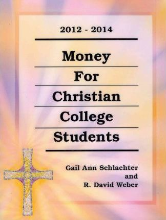 Money for Christian College Students, 2012-2014