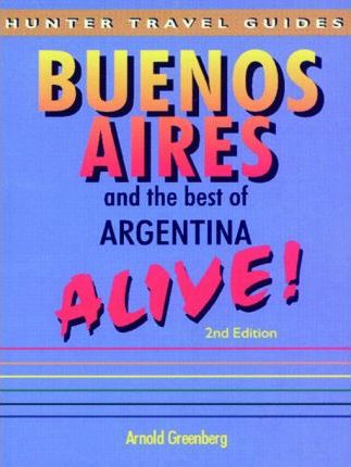 Buenos Aires & the Best of Argentina Alive!