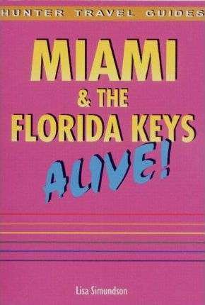Miami & the Florida Keys Alive!