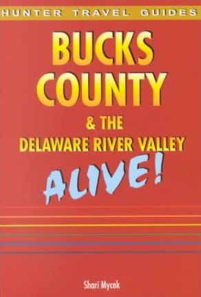 Bucks County & the Delaware River Valley Alive