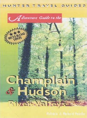Adventure Guide to the Champlain and Hudson River Valleys