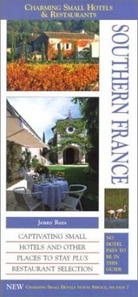 Charming Small Hotels & Restaurants of Southern France