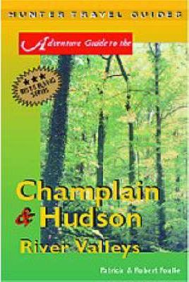 Adventure Guide to Champlain and Hudson River Valleys