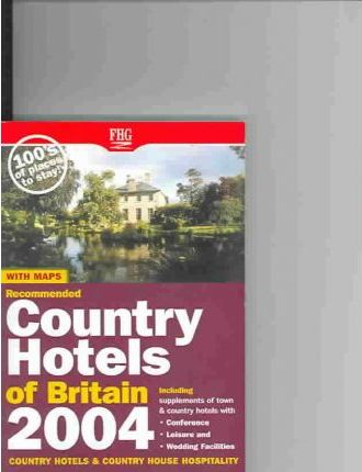Recommended Country Hotels Britain 2004