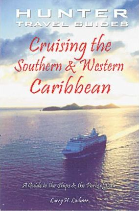 Cruising the Western Caribbean