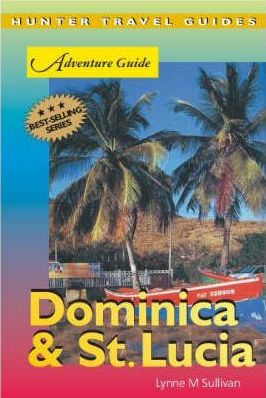 Adventure Guide to Dominica and St. Lucia