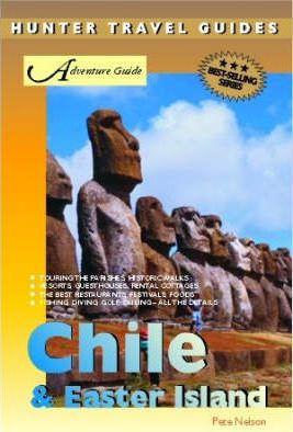 Adventure Guide to Chile and Easter Island