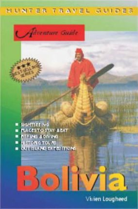 Bolivia Adventure Guide