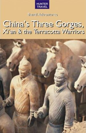 China's Three Gorges, Xi'an & the Terracotta Warriors