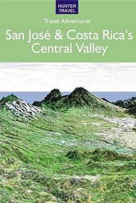 San Jose & Costa Rica's Central Valley