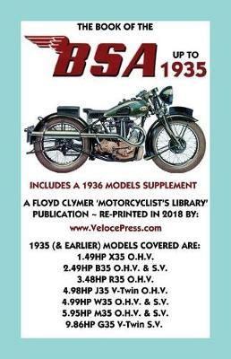 Book of the BSA Up to 1935 - Includes a 1936 Models Supplement