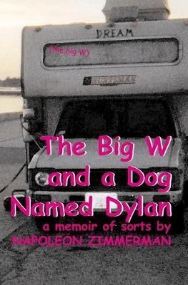 The Big W And A Dog Named Dylan