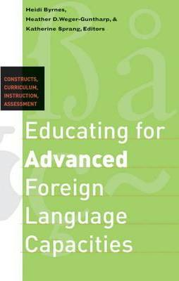 Educating for Advanced Foreign Language Capacities