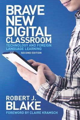 Brave New Digital Classroom: Technology and Foreign Language Learning