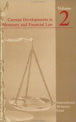 Current Developments in Monetary and Financial Law