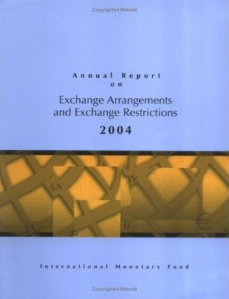 Annual Report on Exchange Arrangements and Exchange Restrictions 2004