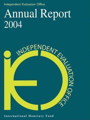 Independent Evaluation Office Annual Report 2004